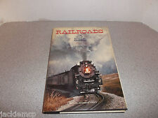 Railroads The Great American Adventure by Carlton Ogburn Copyright 1977