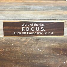 FOCUS Desk Sign | Name Plate coworker friend rude Office Funny Boss Gag Gift