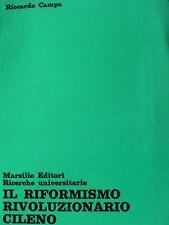 RICCARDO CAMPA IL RIFORMISMO RIVOLUZIONARIO CILENO MARSILIO 1970