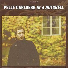 Pelle Carlberg - In A Nutshell [CD]