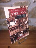 Il était une fois Orléans par M. Lelait  Événements fêtes faits divers 1890 1940