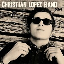 Pilot [10/14] by Christian Lopez Band (CD, Oct-2014, Blaster Records)