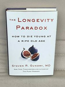 The Longevity Paradox How to die young at a ripe old age HARDCOVER
