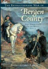 The Revolutionary War in Bergen County: The Times That Tried Men's Souls (Paperb