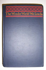 1921 WONDER WORLD WE LIVE IN By Adam Gowans Whyte. Alfred A. Knopf, illustrated