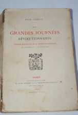 LES GRANDES JOURNEES REVOLUTIONNAIRES-GAULOT 1897