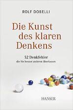 Die Kunst des klaren Denkens: 52 Denkfehler, die Si...   Buch   Zustand sehr gut