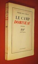 MAC ORLAN Pierre. Le Camp Domineau. Edition originale, envoi de l'auteur. T.B.E.
