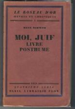 SCHWOB MOI JUIF LIVRE POSTHUME plon judaisme un des 100 exemplaires sur pur fil
