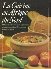 LA CUISINE EN AFRIQUE DU NORD 444 recettes tunisiennes algériennes marocaines