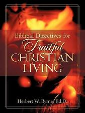 Biblical Directives for Fruitful Christian Living (Paperback or Softback)
