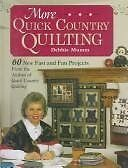 More Quick Country Quilting: 60 New Fast and Fun P