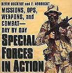 Special Forces in Action ** Missions, Ops, Weapons, Combat by Kevin Dockery