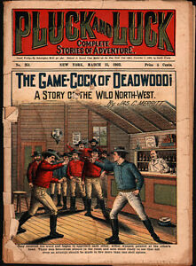 dime novel: PLUCK AND LUCK #251: The Game Cock of Deadwood; A Story of the Wild