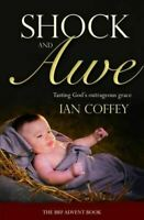 Shock and Awe: Tasting God's Outrageous Grace, Coffey, Ian, Like New, Paperback