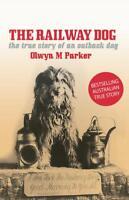 The Railway Dog Book by O.M. Parker + FREE Bob The Railway Dog Bumper Sticker