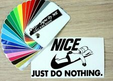 Nice Just Do Nothing Funny Car Sticker Wall Laptop Vinyl Decal Adhesive Nike Bla