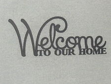 Welcome To Our Home Wood Laser Cut wall decor Art Wall Words Sign