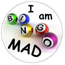 I AM BINGO MAD - FUN NOVELTY FRIDGE MAGNET - BRAND NEW - GIFT - XMAS