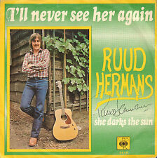 "RUUD HERMANS ‎– I'll Never See Her Again (1977 VINYL SINGLE 7"" + HANDTEKENING)"