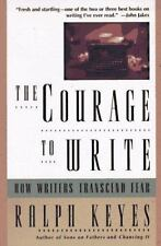 The Courage to Write: How Writers Transcend Fear Keyes, Ralph Paperback