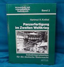 Panzerfertigung im Zweiten Weltkrieg (Tank Production in WW II) H. Knittel