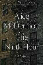 The Ninth Hour by Alice McDermott (2017, Hardcover) 1st/1st