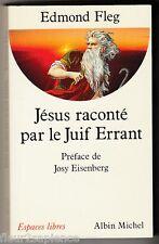 Jésus raconté par le Juif errant Edmond Fleg