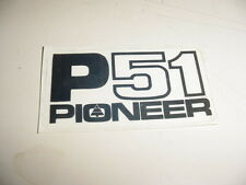 PIONEER P51 51 CHAINSAW DECAL ----------- BOX860