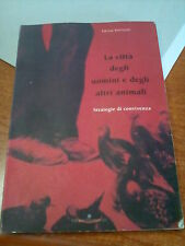 LIBRO LA CITTA' DEGLI UOMINI E DEGLI ALTRI ANIMALI E. MORICONI COSMOPOLIS 2000