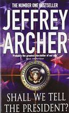 Archer  Jeffrey, Shall We Tell Presidentpbspl, Like New, Paperback