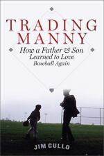 TRADING MANNY:HOW A FATHER & A SON LEARNED TO LOVE BASEBALL AGAIN JIM GULLO HBDJ