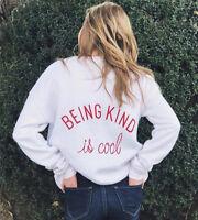BEING KIND IS COOL Sweatshirt Hoodie Women Men T-shirt Hooded Shirt S M L XL XXL