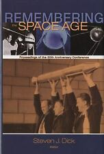 Remembering the Space Age: Proceedings of the 50th Anniversary Conference: Proce