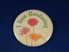 """I LOVE GARDENING"" BUTTON pin pinback badge Garden Flower Go Green Landscape BIG"