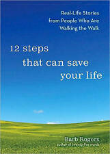 12 Steps That Can Save Your Life: Real-Life Stories from People Who Are Walking
