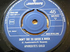 "APHRODITE'S CHILD - DON'T TRY TO CATCH A RIVER   7"" VINYL"
