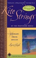 Kite Strings of the Southern Cross: A Woman's Travel Odyssey (Travelers' Tales F
