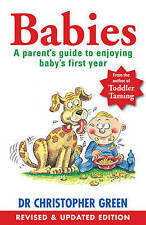 Babies: A Parent's Guide to Enjoying Baby's First Year,Christopher Green,New Boo