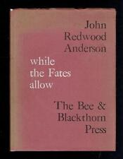 Anderson, J R; While the Fates Allow. The Bee & Blackthorn Press 1962 Good