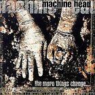 """MACHINE HEAD """"THE MORE THINGS CHANGE"""" CD NEUWARE!!!"""