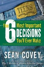 The 6 Most Important Decisions You'll Ever Make Sean Covey Retail $16 **NEW**
