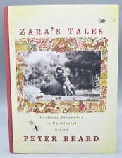ZARA'S TALES: Perilous Escapades In Africa, by Peter Beard -2004 [Signed 1st Ed]