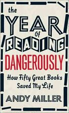 The Year of Reading Dangerously: How Fifty Great Books Saved My Life, Miller, An