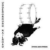 Underground Railroad - Sticks And Stones (CD)