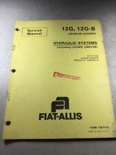 Fiat Allis 12G, 12G-B Crawler Loaders Hydraulic Systems Service Manual