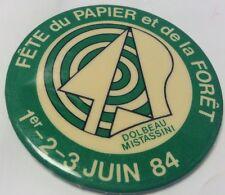 """Vintage 2"""" Button Pinback DOLBEAU-MISTASSINI 1984 Macaron FETE DU PAPIER / FORET"""