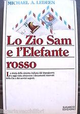 LO ZIO SAM E L'ELEFANTE ROSSO Michael A Ledeen Comunismo Spionaggio Storia di e