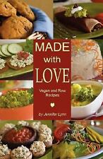 Made with Love : Vegan and Raw Recipes by Jennifer Lynn (2008, Paperback)
