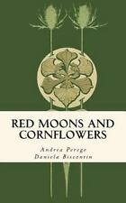 Red Moons and Cornflowers by Andrea Perego and Daniela Biscontin (2015,...